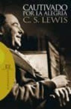 cautivado por la alegria-c.s. lewis-9788474909005