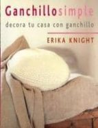 ganchillo simple: decora tu casa con ganchillo (2ª ed.)-erika knight-9788475564005