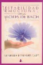 estabilidad emocional con las flores de bach-mireille rosselet-capt-9788478083305