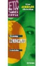 comunicando (xvi premio ana maria matute de narrativa de mujeres) (ellas tambien cuentan) 9788478393305