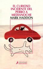 el curioso incidente del perro a medianoche mark haddon 9788478889105