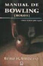 manual de bowling: claves tecnicas paso a paso-robert h. strickland-9788479024505