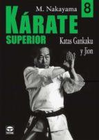 karate superior 8: katas gankaku y jion m. nakayama 9788479026905