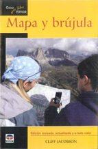 mapa y brujula (edicion revisada, actualizada y a todo color) (3ª ed) cliff jacobson 9788479027605