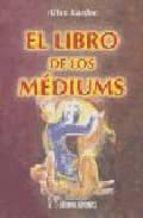 el libro de los mediums allan kardec 9788479101305