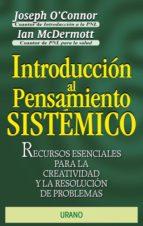 introduccion al pensamiento sistemico: recursos esenciales para l a creatividad y la resolucion de problemas-joseph o connor-ian mcdermott-9788479532505