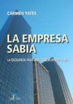 la empresa sabia: la excelencia para una gestion innovadora carmen yates 9788479788605