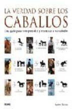 la verdad sobre los caballos: una guia para comprender y entrenar a su caballo andrew mclean 9788480768405