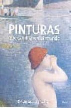 pinturas que cambiaron el mundo: de lascaux a picasso-klaus reichold-bernhard graf-9788481564105