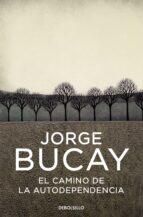 el camino de la autodependencia-jorge bucay-9788483461105