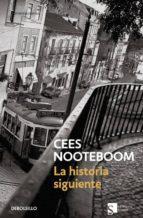 la historia siguiente y otras novelas cees nooteboom 9788483463505