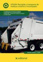 (i.b.d.)recogida y transporte de residuos urbanos o municipales (ajus. al cert. prof. gestion de residuos urbanos e industriales) 9788483648605