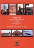 los dogones un pueblo africano entre la esclavitud y la esperanza de liberacion basilio saez de haro 9788484255505