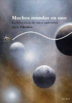 muchos mundos en uno: la busqueda de otros universos-alex vilenkin-9788484284505