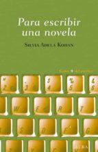para escribir una novela silvia adela kohan 9788484287605