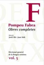 El libro de Pompeu fabra: obres completes (vol. 5) autor POMPEU FABRA TXT!