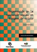 reinvencion de la exclusion social en tiempos de crisis-joaquin garcia roca-9788484404705