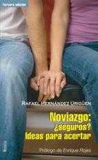 noviazgo ¿seguros? ideas para acertar (3ª ed.)-rafael hernandez urigüen-9788484692805