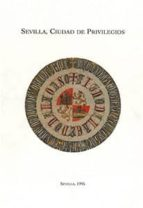 sevilla, ciudad de privilegios-mercedes, et al. borrero-9788487062605