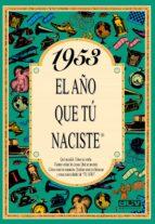 1953 el año que tu naciste rosa collado bascompte 9788488907905