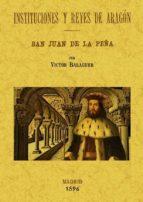 instituciones y reyes de aragon (ed. facsimil)-victor balaguer-9788490010105