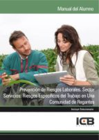 El libro de Manual prevención de riesgos laborales. sector servicios: riesgos específicos del trabajo en una comunidad de regantes autor ICB EDITORES DOC!