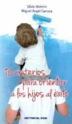 10 Criterios para orientar a los hijos al exito por Miguel angel carroza 978-8490232705 PDF MOBI