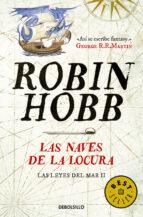 las naves de la locura (las leyes del mar ii)-robin hobb-9788490625705