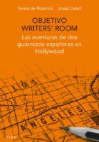 objetivo writers' room (ebook) teresa de rosendo klecker josep maria gatell artigas 9788490651605