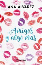 amigos y algo más (serie amigos 3) (ebook) ana alvarez 9788490697405