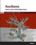 auxiliares. word y excel 2010 (ejercicios). admnistracion general del estado 9788490849705