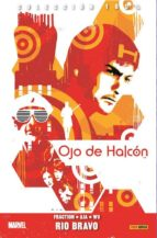 ojo de halcon 3: rio bravo matt fraction david aja 9788490942505