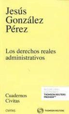 los derechos reales administrativos-jesus gonzalez perez-9788491359005
