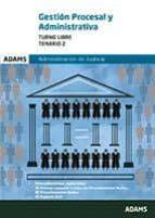 gestion procesal y administrativa. administracion de justicia: temario 2: turno libre 9788491471905