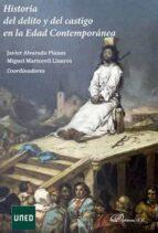 historia del delito y del castigo en la edad contemporanea javier/martorell linares, miguel alvarado planas 9788491482505