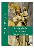 El libro de Santa maría en sábado: textos patrísticos autor JOSEP TORNE EPUB!