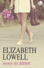 morir de amor (ebook)-elizabeth lowell-9788491707905