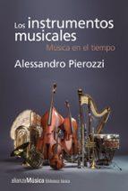 los instrumentos musicales: música en el tiempo alessandro pierozzi 9788491811305