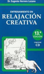 entrenamiento en relajacion creativa (13ª ed.) eugenio herrero lozano 9788492214105