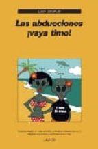 El libro de Las abducciones ¡vaya timo! autor LUIS R. GONZALEZ PDF!