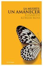 la muerte: un amanecer cd (ebook)-elisabeth kubler-ross-9788492545605