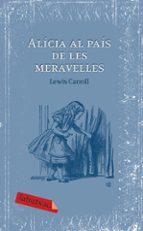 alicia al pais de les meravelles-lewis carroll-9788492549405