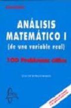 analisis matematico i (de una variable real) 100 problemas utiles juan de burgos roman 9788493527105
