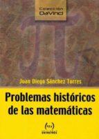 problemas historicos de las matematicas juan diego sanchez torres 9788493569105