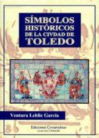 simbolos historicos de la ciudad de toledo-ventura leblic garcia-9788493845605