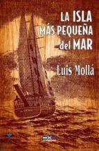 la isla más pequeña del mar (ebook)-luis molla ayuso-9788494074905