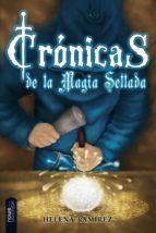 cronicas de la magia sellada-helena ramirez-9788494100505