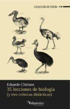 35 lecciones de biologia y tres cronicas didacticas-eduardo chirinos-9788494103605