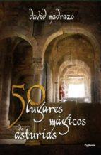 50 lugares magicos de asturias david madrazo 9788494125805