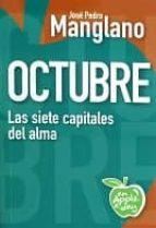octubre: las siete capitales del alma jose pedro manglano castellany 9788494212505